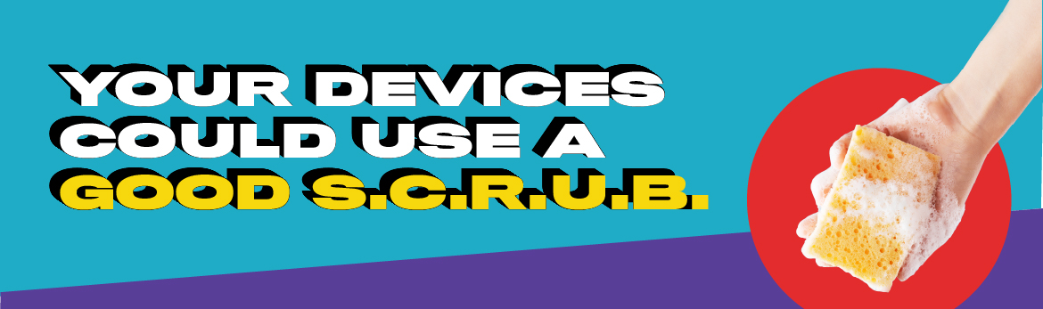Your devices could use a good SCRUB